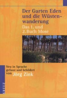 Bibel - Der Garten Eden und die Wüstenwanderung