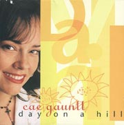 CD - Cae Gauntt - Day On A Hill - Best Of