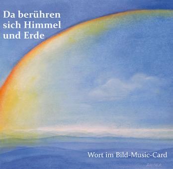 Music-Card - Da berühren sich Himmel und Erde
