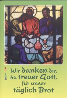 Heft A5 - Wir danken dir, du treuer Gott, für unser täglich Brot