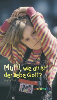Buch - Mutti, wie alt ist der liebe Gott?