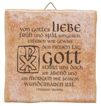 Spruchkachel 10x10 cm - Von Gottes Liebe früh und spät umgeben ...